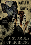 image of front cover showing a black rose being held by a skeleton hand. The title A Stumble of Harror is on the bottom right and the name Katia M. Davis at the top right.